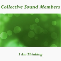 Collective Sound Members I Am Thinking