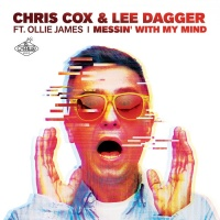 Chris Cox, Lee Dagger Feat Ollie James Messin' With My Mind