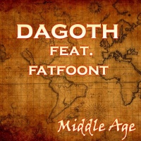 Dagoth feat. FatFoont Middle Age