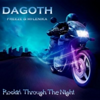 Dagoth feat. Freeze & Mi-Lenika Rockin' Through The Night