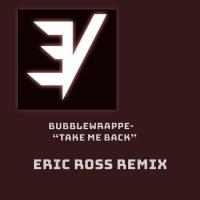 Bubblewrappe Take Me Back