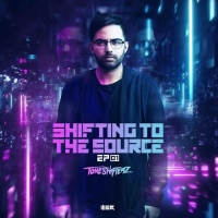 Toneshifterz Shifting To The Source EP 1