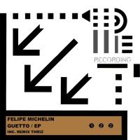 Felipe Michelin GUETTO EP