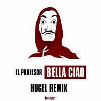 El Profesor & Hugel Bella Ciao