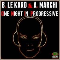 B Le Kard, A Marchi One Night In Progressive