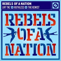 Lny Tnz, Ruthless, The Kemist Rebels Of A Nation