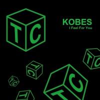 Kobes I Feel For You