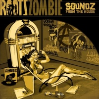Roots Zombie Soundz From The House