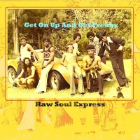 Raw Soul Express Get On Up & Get Freaky