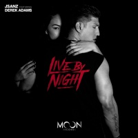 Jsanz Feat Derek Adams Live By Night