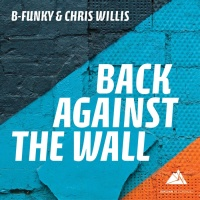 B-funky & Chris Willis Back Against The Wall