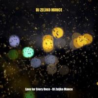 Dj Zeljko Mance Love For Every Once