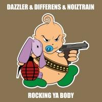 Dazzler, Differens, Noiztrain Rocking Ya Body