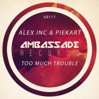 Piekart, Alex Inc Too Much Trouble