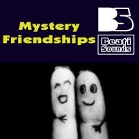 Beati Sounds Mystery Friendships