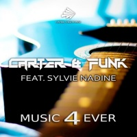 Carter & Funk Feat Sylvie Nadine Music 4 Ever