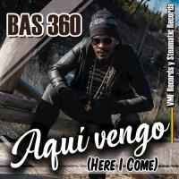 Bas360 Aqui Vengo