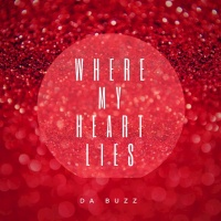 Da Buzz Where My Heart Lies