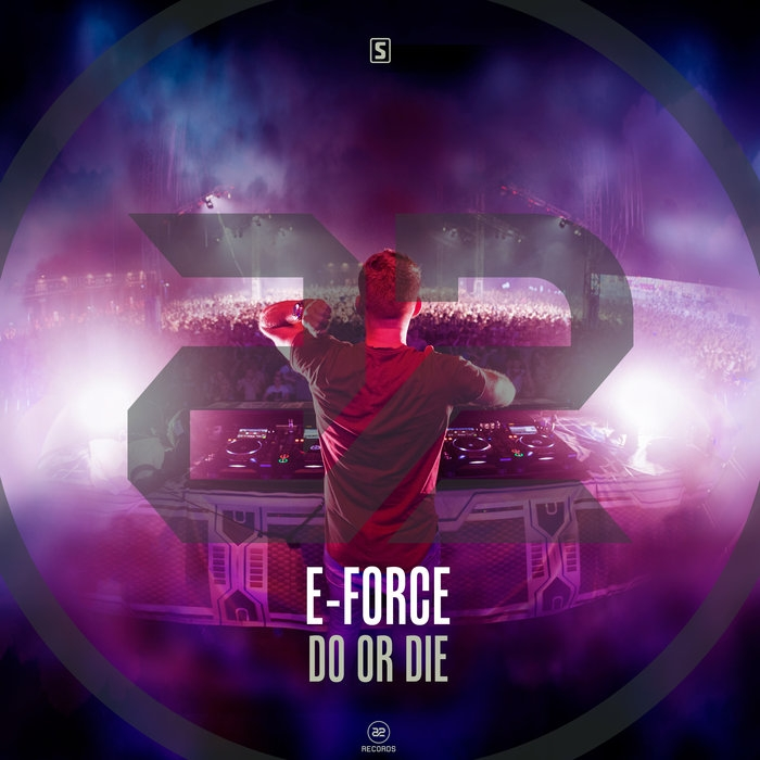 E-force Do Or Die
