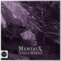 Memtrix Of The Ice/Blood Run