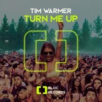 Tim Warmer Turn Me Up