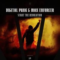 Digital Punk & Max Enforcer Start The Revolution