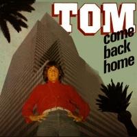 Tom Hooker Come Back Home