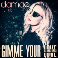 Damae Gimme Your Love (Nanananana)