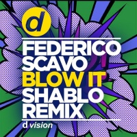 Federico Scavo Blow It (Shablo remix)