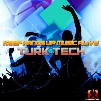 Turk-tech Keep Hands Up Music Alive