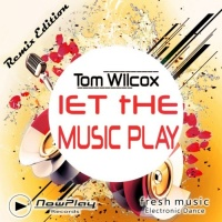 Tom Wilcox Let The Music Play