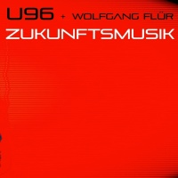U96 feat. Wolfgang Flur Zukunftsmusik