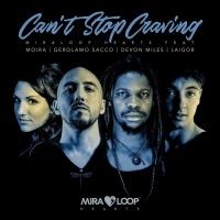 Miraloop Hearts Feat Devon Miles, Gerolamo Sacco, Moira, Laigor Can\'t Stop Craving