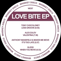 Tony Chocoloney, Alex Zuiev, Anthony Mansfield, Makes Me Move, Gledd Love Bite EP