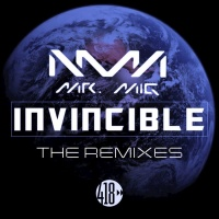 Mr Mig Invincible The Remixes
