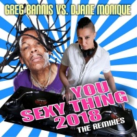 Greg Bannis, Djane Monique You Sexy Thing 2018: The Remixes
