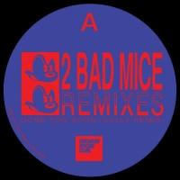 2 Bad Mice 2 Bad Mice Remixes