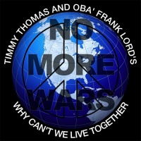Timmy Thomas Feat Oba Frank Lord\'s Why Can\'t We Live Together