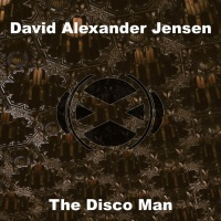 David Alexander Jensen The Disco Man