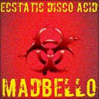 Madbello Ecstatic Disco Acid