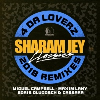 Sharam Jey 4 Da Loverz 2018