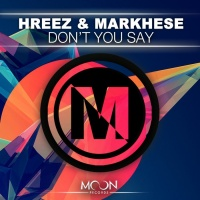 Hreez Don't You Say