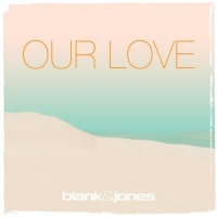 Blank & Jones with Emma Brammer Our Love