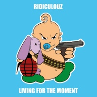 Ridiculouz Living For The Moment