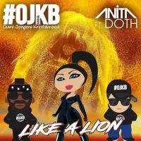OJKB feat. Anita Doth Like A Lion