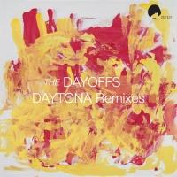 The Dayoffs Daytona Remixes