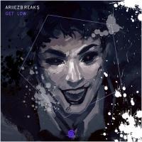 Ariiez Breakz Get Low