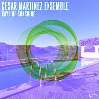 Cesar Martinez Ensemble Rays Of Sunshine