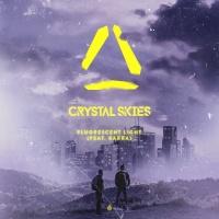 Crystal Skies Feat Karra Fluorescent Light