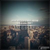 Freaky Noize feat. DJ Mario Moreno, Alba Kras & Tony T Life Is Better